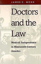 Doctors and the law : medical jurisprudence in nineteenth-century America