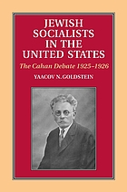 Jewish socialists in the United States : the Cahan debate, 1925-1926