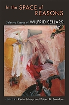 In the space of reasons : selected essays of Wilfrid Sellars