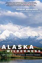 Alaska wilderness; exploring the Central Brooks Range
