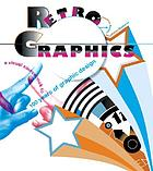 Retro graphics : a visual sourcebook to 100 years of graphic design