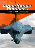 Long-range bombers : the B-1B Lancers