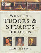 What Tudors and Stuarts did for us