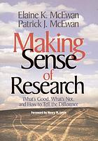 Making sense of research : what's good, what's not, and how to tell the difference