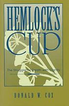 Hemlock's cup : the struggle for death with dignity