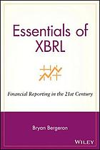 Essentials of XBRL : financial reporting in the 21st century