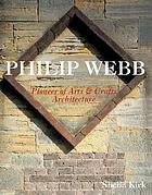 Philip Webb : pioneer of arts & crafts architecture