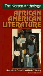 The Norton anthology of African American literatureThe Norton Anthology of African American Literaturesfdir. by Henry Louis Gates and