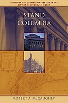 Stand, Columbia a history of Columbia University in the City of New York, 1754-2004