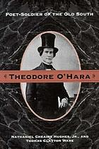Theodore O'Hara : poet-soldier of the Old South