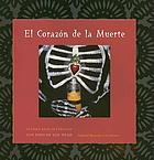 El corazón de la muerte : altars and offerings for days of the dead