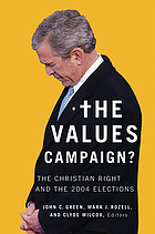The values campaign? : the Christian right and the 2004 elections