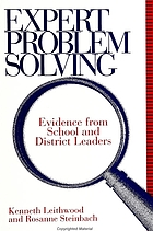 Expert problem solving : evidence from school and district leaders