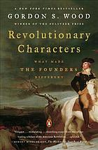Revolutionary characters : what made the founders different