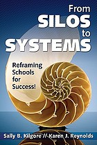 From silos to systems : reframing schools for success