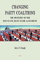 Changing party coalitions : the mystery of the red state-blue state alignment