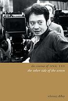 The cinema of Ang Lee : the other side of the screen