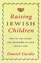 Becoming a Jewish parent : how to explore spirituality and tradition with your children