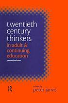 Twentieth century thinkers in adult education