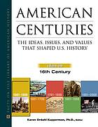 American centuries : the ideas, issues, and values that shaped U.S. history