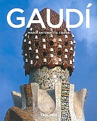 Antoni Gaudí, 1852-1926 : from nature to architecture