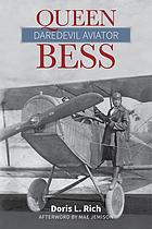 Queen Bess : daredevil aviator