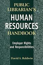 Public librarian's human resources handbook : employer rights and responsibilities