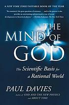 The mind of God : the scientific basis for a rational world