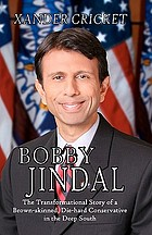 Bobby Jindal : the transformational story of a brown-skinned, die-hard conservative in the Deep South