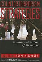 Counterterrorism strategies : successes and failures of six nations