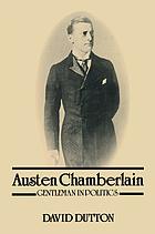 Austen Chamberlain, gentleman in politics