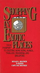 Shopping in exotic places : your passport to exciting Hong Kong, Korea, Thailand, Indonesia, and Singapore