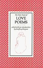 The Faber book of love poems : love expected, love begun, the plagues of loving ...
