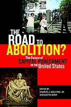 The road to abolition? : the future of capital punishment in the United States