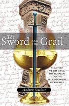 The sword and the grail : of the Grail and the Templars and a true discovery of America