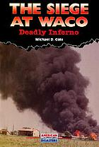 The siege at Waco : deadly inferno