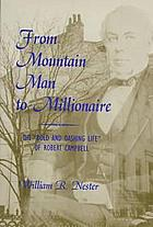 "From mountain man to millionaire : the ""bold and dashing life"" of Robert Campbell"