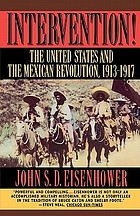 Intervention! : the United States and the Mexican Revolution, 1913-1917
