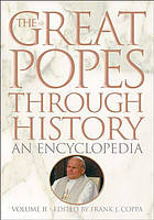 The great popes through history : an encyclopedia