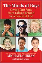 The minds of boys : saving our sons from falling behind in school and life