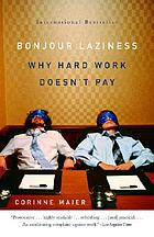 Bonjour laziness : why hard work doesn't pay