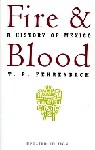 Fire and blood; a history of Mexico