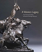 A Western legacy : the National Cowboy & Western Heritage Museum