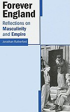 Forever England : reflections on race, masculinity and Empire