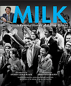 Milk : a pictorial history of Harvey Milk