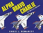 Alpha, Bravo, Charlie : the military alphabet