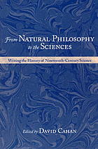 From natural philosophy to the sciences : writing the history of nineteenth-century science