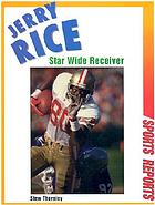 Jerry Rice : star wide receiver