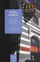 Global America? : the cultural consequences of globalization