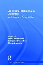 Aboriginal religions in Australia : an anthology of recent writings
